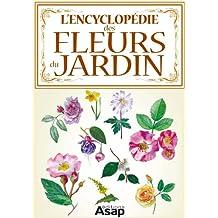 L'encyclopédie des fleurs du jardin (French Edition)