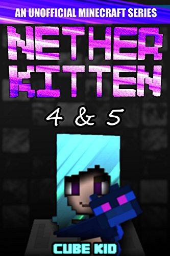 Nether Kitten: Books 4 & 5: (An unofficial Minecraft book) (Best Kittens For Kids)