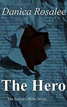 The Hero: A Literary Babes novella by [Rosalee, Danica]