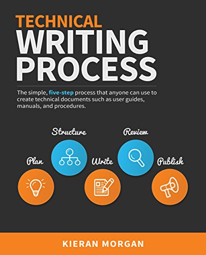 Pdf Reference Technical Writing Process: The simple, five-step guide that anyone can use to create technical documents such as user guides, manuals, and procedures