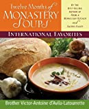 img - for By Brother Victor-Antoine D'Avila-Latourrette - Twelve Months of Monastery Soups: International Favorites (5/28/02) book / textbook / text book
