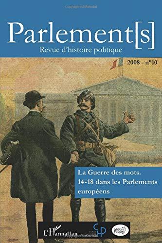 La Guerre des mots : 14-18 dans les Parlements européens (French Edition) pdf epub