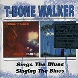 T-Bone Walker - Sings The Blues / Singing The Blues