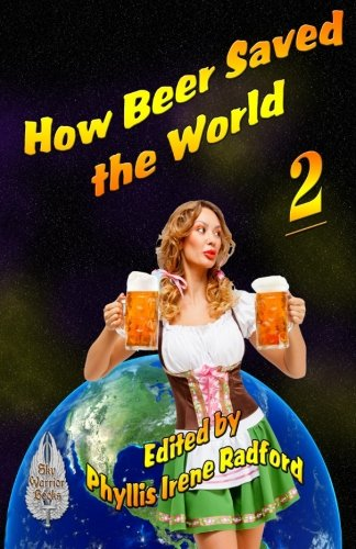 How Beer Saved the World 2 (Volume 2)