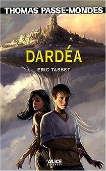Thomas Passe-Mondes, tome 1 : Dardéa par Tasset