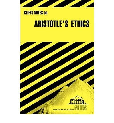 [(CliffsNotes on Aristotle's Nicomachean Ethics)] [Author: Charles H. Patterson] published on (August, 1988)
