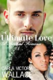 The Ultimate Love: A Spiritual Romance (Peace In The Storm Publishing Presents)
