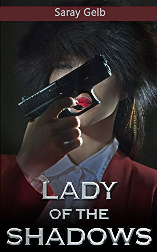 Lady of the Shadows: A Sleuth Story (Private Investigator's Memoirs) by [Gelb, Saray]