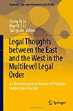 img - for Legal Thoughts between the East and the West in the Multilevel Legal Order: A Liber Amicorum in Honour of Professor Herbert Han-Pao Ma (Economics, Law, and Institutions in Asia Pacific) book / textbook / text book