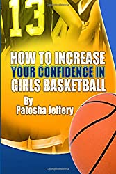 How to Increase Your Confidence in Girls Basketball