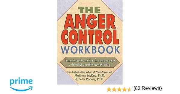 The Anger Control Workbook: Matthew McKay, Peter Rogers ...