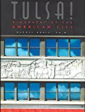 Tulsa!: Biography of the American City