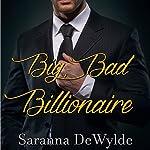 Big Bad Billionaire: The Woolven Secret, Book 1 | Saranna DeWylde