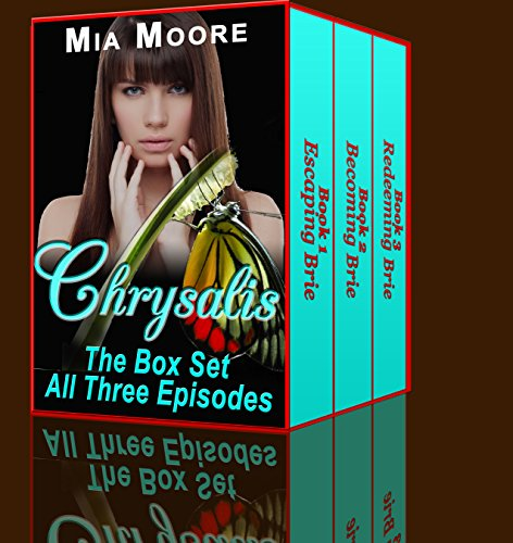 (Chrysalis: The Box Set (A Steamy Romance): The Complete Story of Brie's Journey in One Volume!)