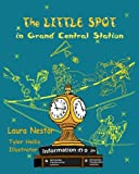 The Little Spot in Grand Central Station, Laura Nestor, 1492239828
