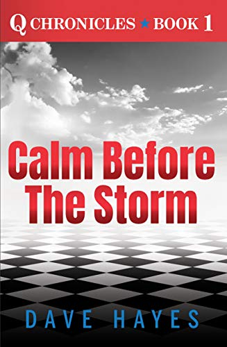 Calm before the Storm (Q Chronicles Book 1) by [Hayes, Dave]