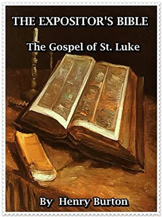 The Expositor's Bible: The Gospel Of St. Luke - Kindle