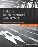 Building Touch Interfaces with HTML5, Stephen Woods, 0321887654