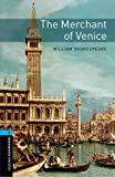 Oxford Bookworms Library: Level 5: The Merchant of Venice: Volume 5