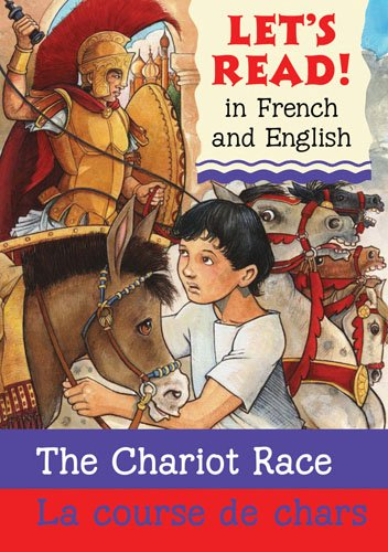 Chariot Race/La course de chars: French/English Edition (Let's Read! Books) (French Edition)
