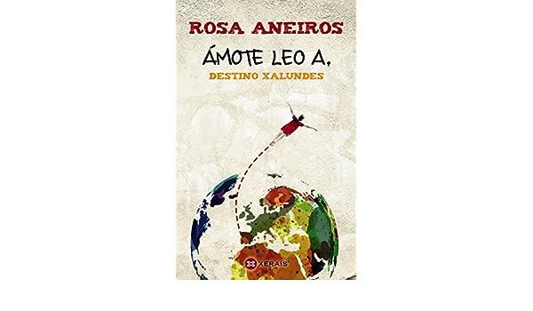 Amazon.com: Ámote Leo A. Destino Xalundes (Infantil E Xuvenil - Milmanda E-Book) (Galician Edition) eBook: Rosa Aneiros: Kindle Store