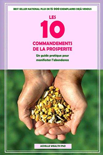 BILL GATES, DANGOTE, CARLOS SLIM : LES DIX COMMANDEMENTS DE LA PROSPERITE: UN GUIDE PRATIQUE POUR MANIFESTER L'ABONDANCE (French Edition)