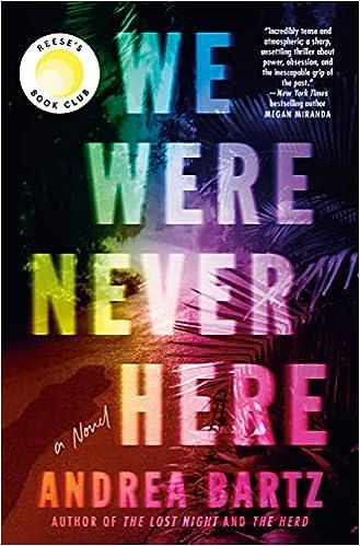 We Were Never Here: A Novel: Bartz, Andrea: 9781984820464: Amazon.com: Books