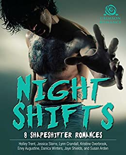 Night Shifts: 8 Shapeshifter Romances by [Trent, Holley, Starre, Jessica, Crandall, Lynn, Overbrook, Kristine, Augustine, Envy, Winters, Danica, Shields, Jaye, Arden, Susan]