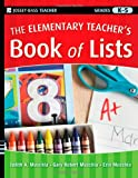 The Elementary Teacher's Book of Lists, Gary Robert Muschla and Judith Muschla, 0470501987