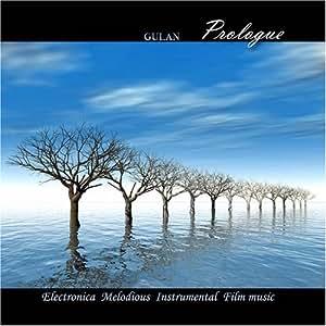 """Gulan  """"Prologue"""". Electronica  Instrumental  Film music."""