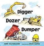 Digger, Dozer, Dumper, Hope Vestergaard, 0763650781