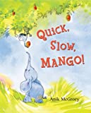Quick, Slow, Mango!, Anik McGrory, 1599905922