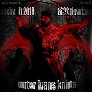 Unter Ivans Knute (Nachwelt 2018 2) Hörbuch
