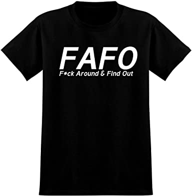 FAFO F@/%K Around /& Find Out hilarious Tshirt WFlag or WO