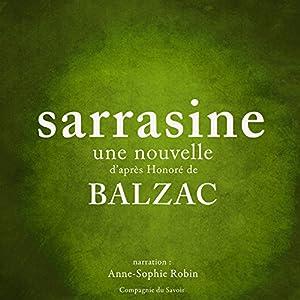 Sarrasine   Livre audio Auteur(s) : Honoré de Balzac Narrateur(s) : Anne-Sophie Robin