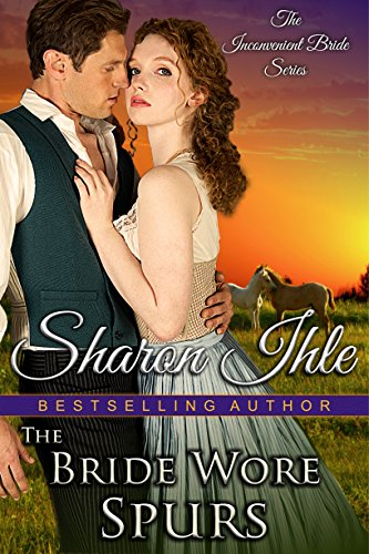 The Bride Wore Spurs (The Inconvenient Bride Series Book 1) cover