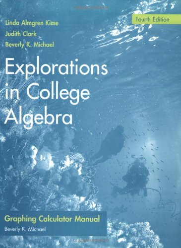 Explorations in College Algebra, Graphing Calculator Guide & Student Solutions Manual