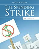 The Spending Strike Workbook, Sarah R. Baker, 1622959299