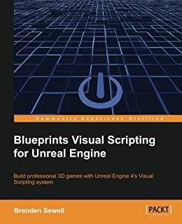 Amazon unreal engine game development blueprints 9781784397777 blueprints visual scripting for unreal engine build professional 3d games with unreal engine 4s visual malvernweather Gallery