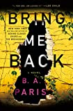 Book cover from Bring Me Back: A Novel by B. A. Paris