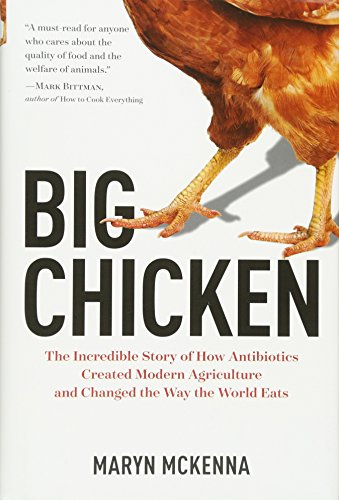 Big Chicken: The Incredible Story of How Antibiotics Created Modern Agriculture and Changed the Way the World Eats cover