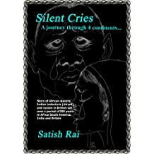 Silent Cries-A Journey through four Continents