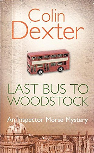 Last Bus to Woodstock (Inspector Morse #1)