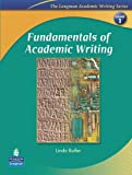 FUNDAMENTALS OF ACADEMIC WRITING(1E) : STUDENT BOOK (ACADEMIC WRITING SEREIS)
