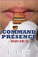 Command Presence Squad 8 Paperback