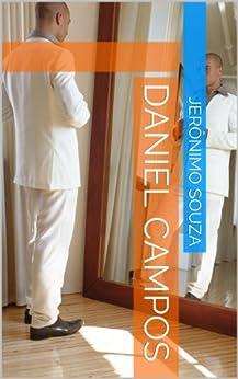 Amazon.com: Daniel Campos (Biografia Livro 3) (Portuguese