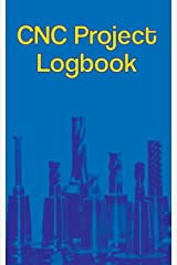 CNC Project Logbook: 100-Entry Guided Machinist Notebook Paperback
