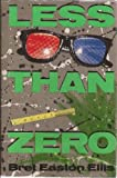 Less Than Zero, Bret Easton Ellis, 0671543296