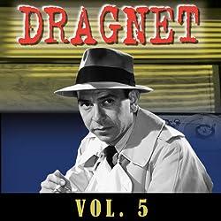 Dragnet Vol. 5