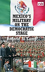 Mexico's Military on the Democratic Stage (Praeger Security International)